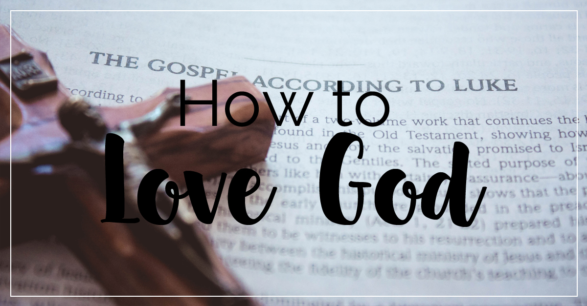 How to Love God
